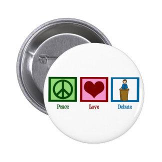 Discusión del amor de la paz pin redondo de 2 pulgadas