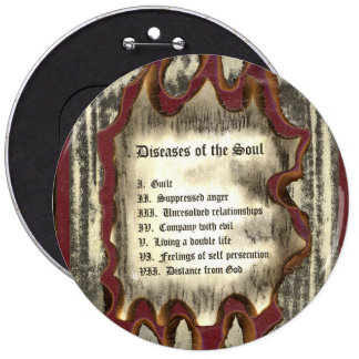Diseases of The Soul 6 Inch Round Button