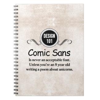 Diseño 101: Cómica sin nunca es una fuente aceptab Libro De Apuntes Con Espiral