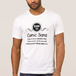 Diseño 101: Cómica sin nunca es una fuente aceptab Camisetas