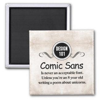 Diseño 101: Cómica sin nunca es una fuente Imán Cuadrado