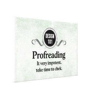 Diseño 101: Profreading (el corregir)… Lienzo Envuelto Para Galerías
