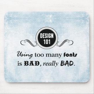 Diseño 101: Usando demasiadas fuentes es malo, rea Alfombrilla De Ratón