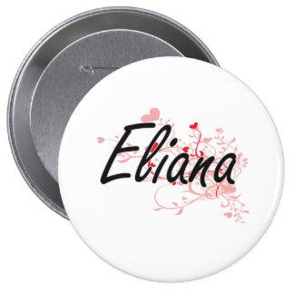 Diseño conocido artístico de Eliana con los Pin Redondo 10 Cm
