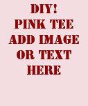Diseño de DIY su propia camiseta de encargo rosada