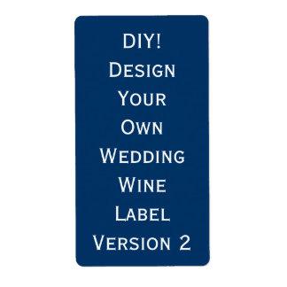 Diseño de la etiqueta del vino del boda de DIY su  Etiquetas De Envío