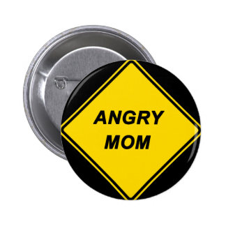 "Diseño de la ""mamá enojada"" pin redondo de 2 pulgadas"