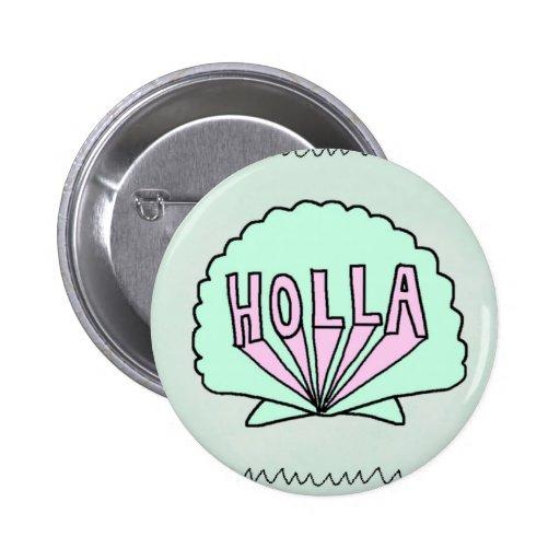 """Diseño del Seashell del inconformista del """"HOLLA"""" Pins"""