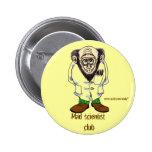 Diseño divertido del botón del científico enojado pin
