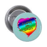 Diseño impresionante para los papás gay pin redondo 5 cm