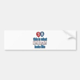 diseños del chica del cumpleaños de 38 años etiqueta de parachoque