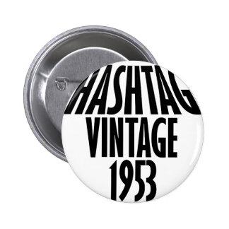 diseños del vintage 1953 pin redondo de 2 pulgadas
