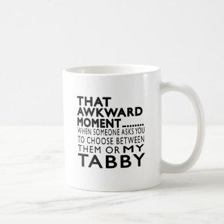 Diseños torpes de ese Tabby del momento Taza Clásica