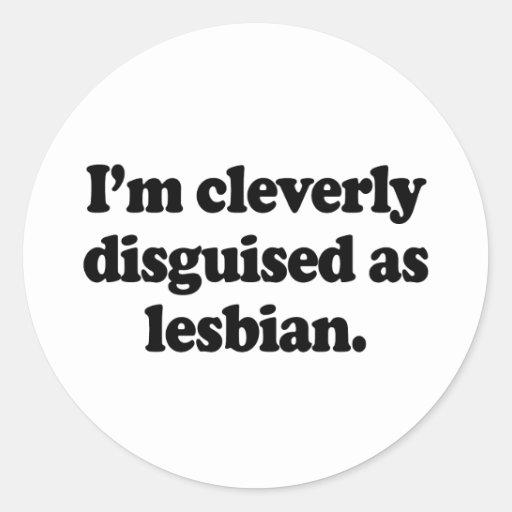Disfrazado listo como lesbiana pegatina redonda