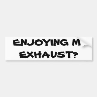 ¿Disfrutar de mi extractor? Pegatina Para Auto