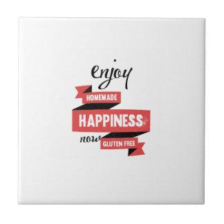 Disfrute de la felicidad hecha en casa, ahora azulejo cuadrado pequeño