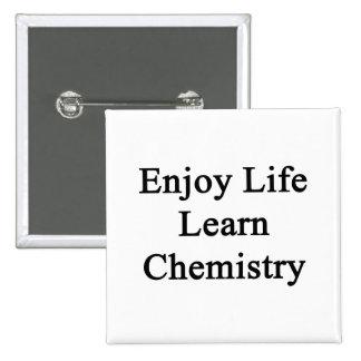 Disfrute de la vida aprenden química chapa cuadrada 5 cm
