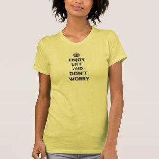 Disfrute de la vida y no se preocupe el jersey S/S Camisetas