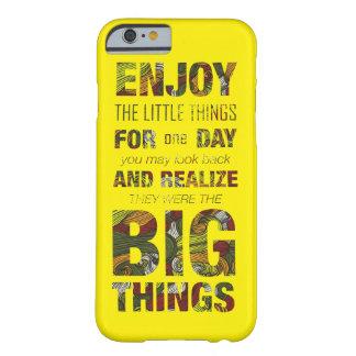 ¡Disfrute de las pequeñas cosas! Cite el caso del Funda De iPhone 6 Barely There