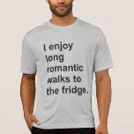 Disfruto de paseos románticos largos al refrigerad camiseta