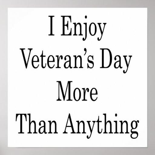 Disfruto del día de veterano más que cualquier cos posters