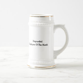 Disgruntled Employee Of The Month Beer Stein