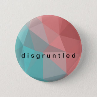Disgruntled Pinback Button