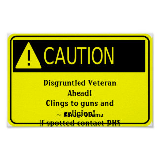 Disgruntled Veteran caution sign Print