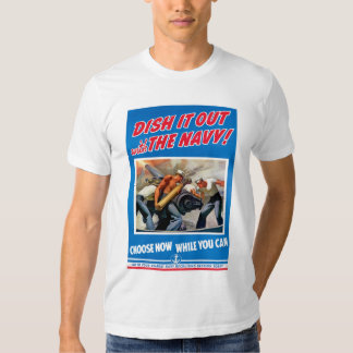 Dish it out with the Navy! Tee Shirt
