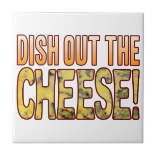 Dish Out Blue Cheese Tile