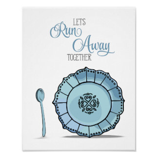 Dish & Spoon Let's Runaway Together Blue Kitchen Poster