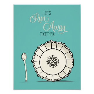 Dish & Spoon Let's Runaway Together Cream Kitchen Poster