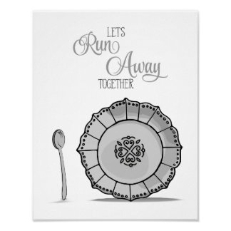 Dish & Spoon Let's Runaway Together Gray Kitchen Poster