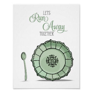 Dish & Spoon Let's Runaway Together Green Kitchen Poster