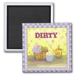 "Dishwasher Magnet #2  ""Dirty"" on Eggs & Flowers"