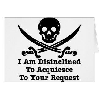 Disinclined para acceder a su petición tarjeta de felicitación