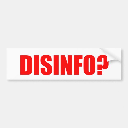 Disinfo? Bumper Sticker