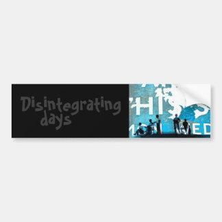 disintegrating days bumper sticker