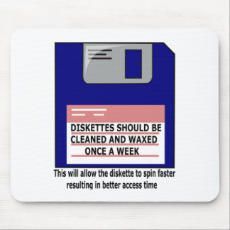 DISKETTES SHOULD BE WAXED MOUSE PAD