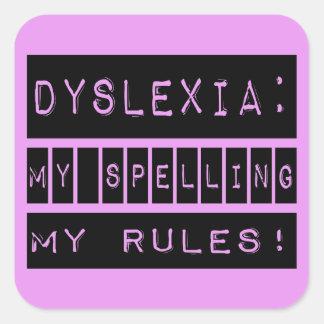 Dislexia: ¡Mi deletreo mis reglas!  Disléxico Pegatina Cuadrada