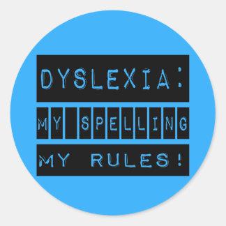 Dislexia: ¡Mi deletreo mis reglas!  Disléxico Pegatina Redonda