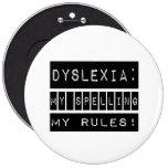 Dislexia: ¡Mi deletreo mis reglas!  Disléxico Pins