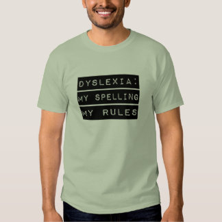 Dislexia: Mi deletreo mis reglas (disléxico) Playeras