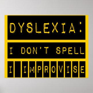 Dislexia: No deletreo - improviso - al disléxico Posters