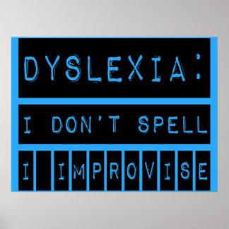 Dislexia No deletreo - improviso - al disléxico Posters