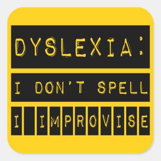 Dislexia: No deletreo - improviso - al disléxico Pegatina Cuadrada