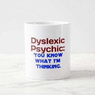 Disléxico psíquico taza extra grande