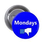 Dislike, Monday - Button (White Text)
