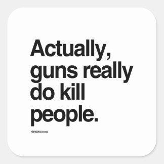 Dispara contra realmente matan realmente a gente pegatina cuadrada
