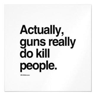 Dispara contra realmente matan realmente a gente